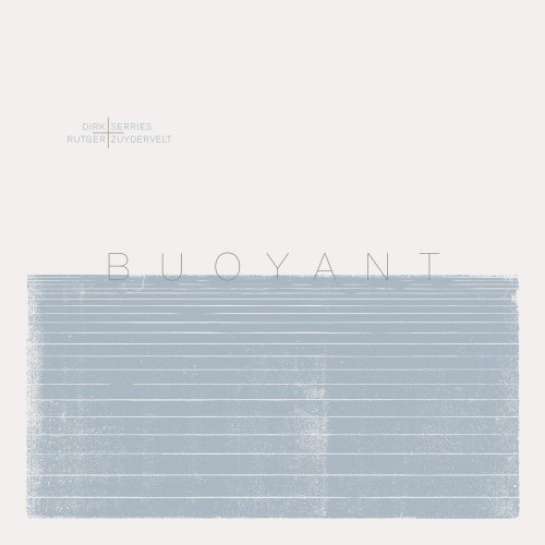 SERRIES + ZUYDERVELT | Buoyant (consouling Sounds)