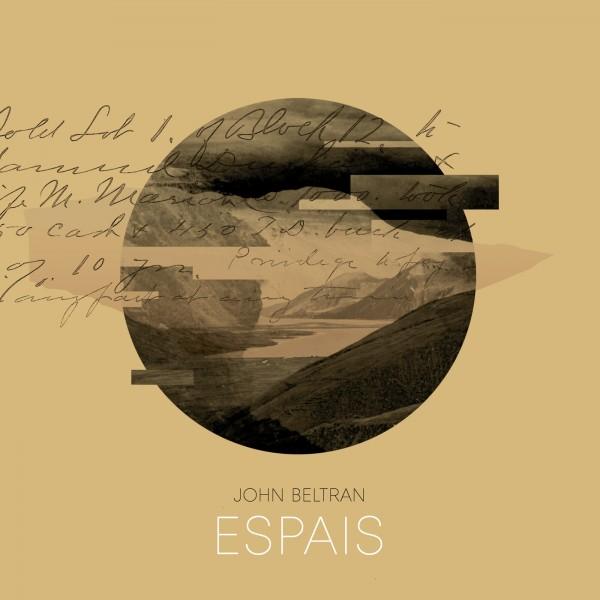 JOHN BELTRAN | Espais (Delsin Records) – Ultimae Record Shop
