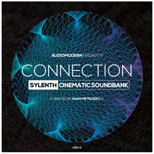 Connection | Sylenth Presets & Patches (Audiomodern)