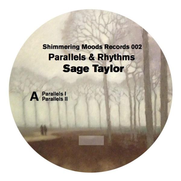 SAGE TAYLOR | Parallels & Rhythms (Shimmering Moods)