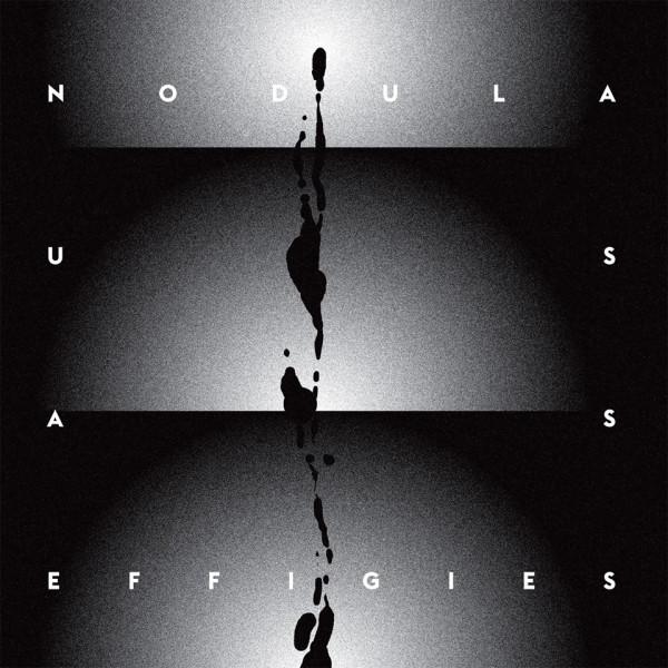US AS EFFIGIES | Nodula (UAE Records)