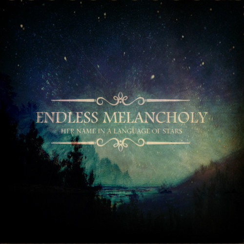 ENDLESS MELANCHOLY | Her Name in a Language of Stars (Hidden Vibes) - CD