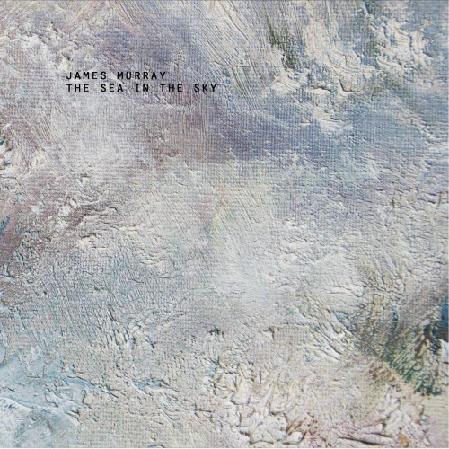 JAMES MURRAY | The Sea In The Sky (Voxxov Records) - CD