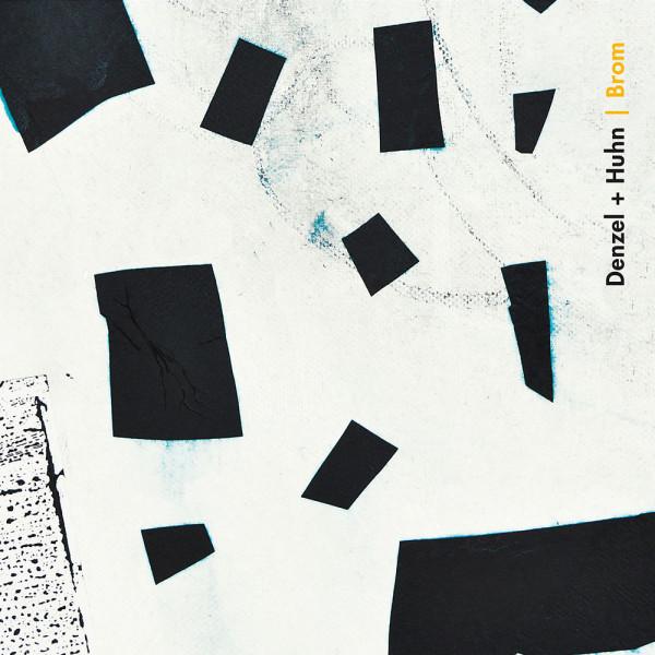 DENZEL + HUHN | Brom (Oktaf Records) – CD