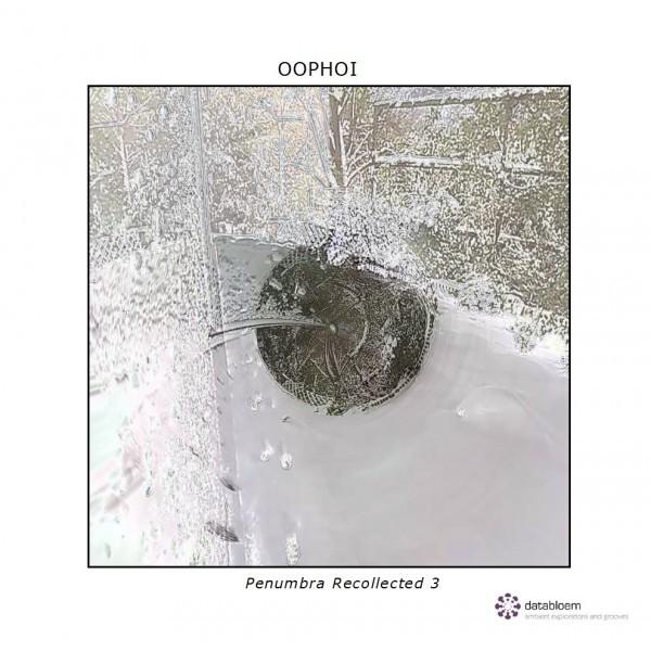 OOPHOI | Penumbra Recollected 3 (Databloem) – CD
