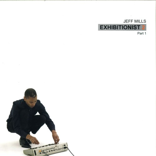 JEFF MILLS | Exhibitionist 2 (part 1) - Vinyl