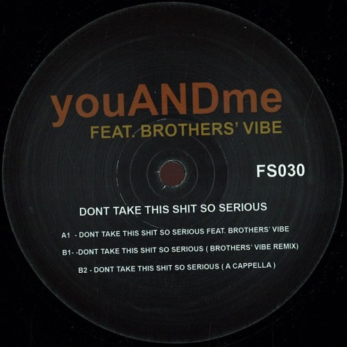 YOUANDME Feat. BROTHERS'VIBES | Don't Take This Shit So Serious