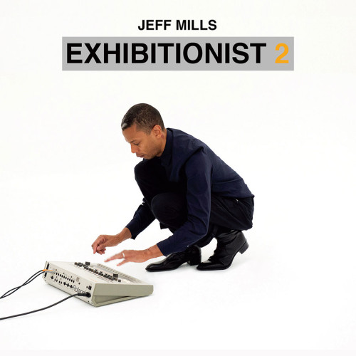 JEFF MILLS | Exhibitionist 2 (DVD+CD) - Axis Records