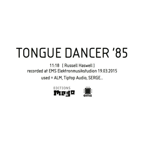 RUSSELL HASWELL | Tongue Dancer '85 (Editions Mego)