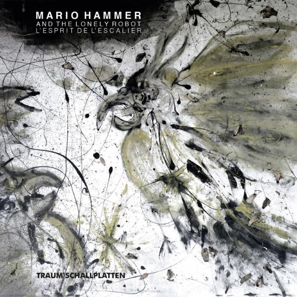 MARIO HAMMER | L'esprit de l'escalier (Traum) – CD