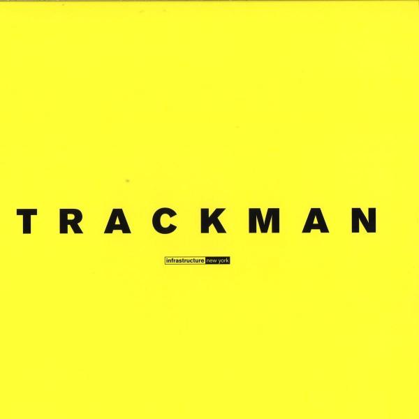 TRACKMAN   Trackman (Infrastructure NY) – Vinyl