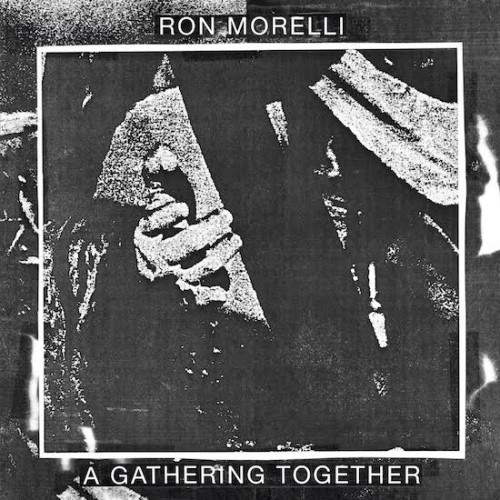 RON MORELLI | A Gathering Together (Hospital Production)