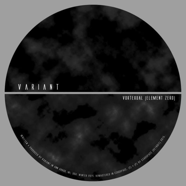VARIANT | Vortexual [element zero] (Echospace Detroit)