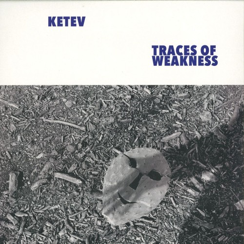 KETEV | Traces Of Weakness (Where To Now?) - Vinyl