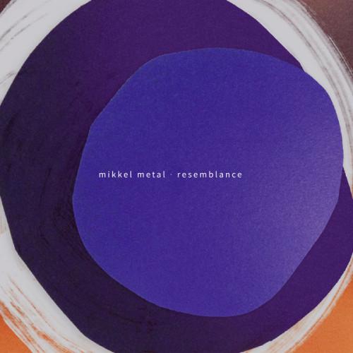 MIKKEL METAL | Resemblance (Echocord) - vinyl/CD