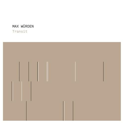 MAX WÜRDEN | Transit (Bine Music) - CD