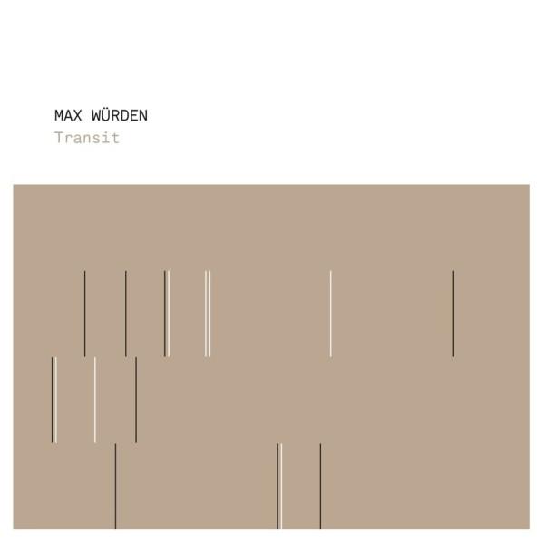 MAX WÜRDEN | Transit (Bine Music) – CD