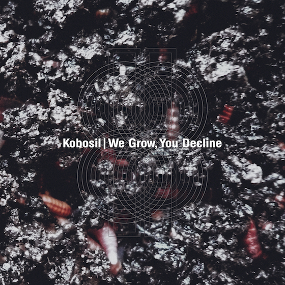 KOBOSIL | We Grow, You Decline (Ostgut Ton) – Vinyl