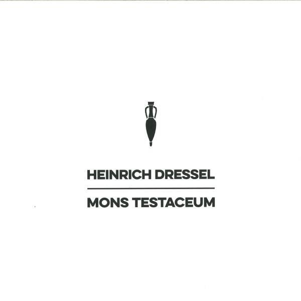 HEINRICH DRESSEL | Mons Testaceum (Mannequin Records)