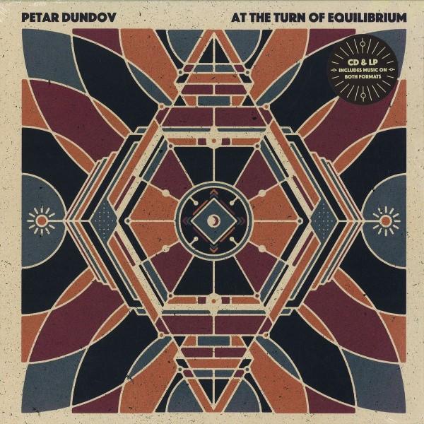 PETAR DUNDOV | At The Turn Of Equilibrium – Vinyl