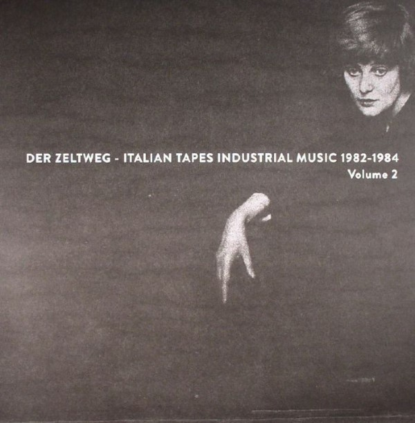 Der Zeltweg: Italian Tapes Industrial Music 1982-84 Vol 2 (Mannequin Records)