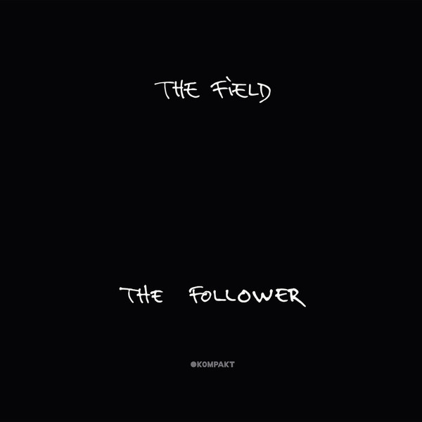 THE FIELD | The Follower (Kompakt) – CD/Vinyl