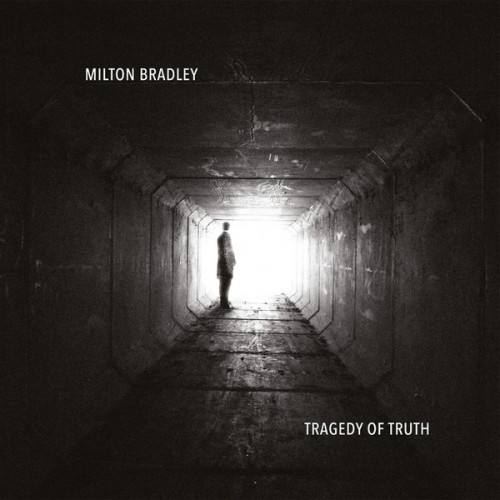 MILTON BRADLEY | Tragedy Of Truth - Vinyl