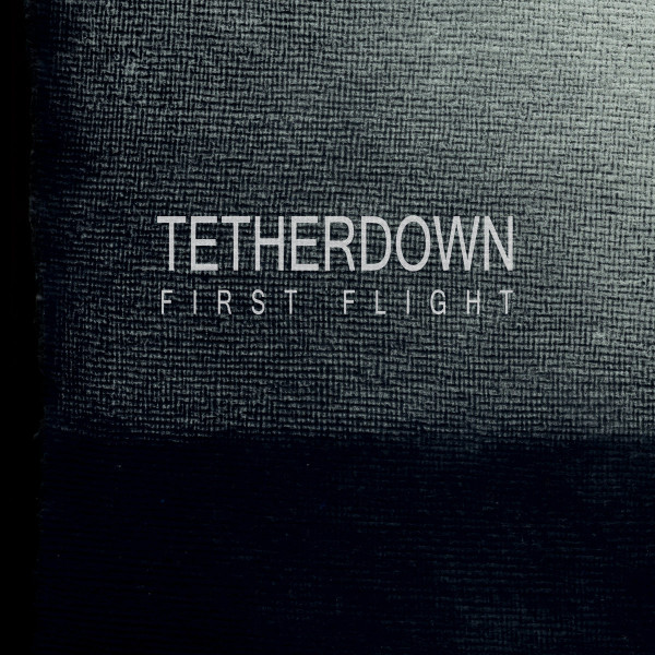 TETHERDOWN | First Flight (Slowcraft/Trace Recordings) – CD