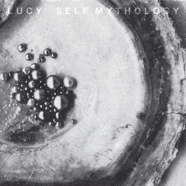 LUCY | Self Mythology (Stroboscopic Artefacts) – CD/Vinyl