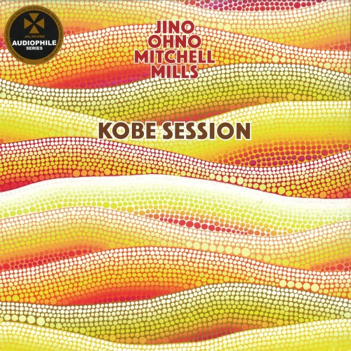 JINO/ONO/MITCHELL/MILLS | Kobe Session (Axis records) - Vinyl