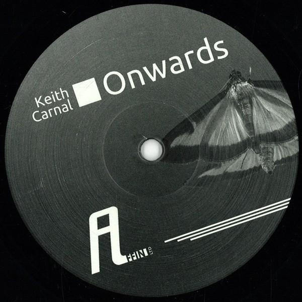 KEITH CARNAL |  Onwards ( Affin LTD ) – EP