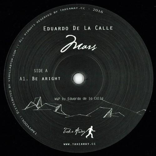EDUARDO DE LA CALLE | Mars ( Take Away ) - EP