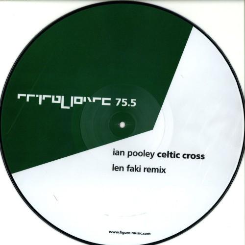 IAN POOLEY | Celtic Cross : Len Faki Remix ( Figure ) - EP