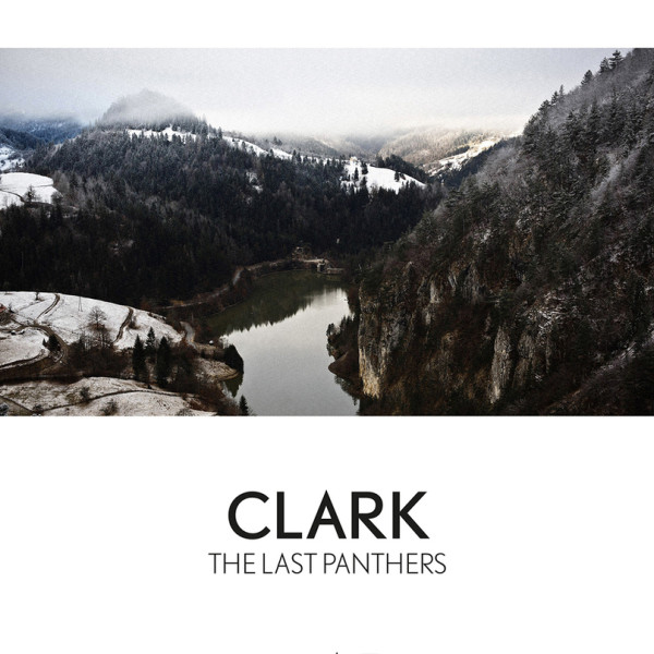 CLARK | The Last Panthenrs (Warp) – LP / CD