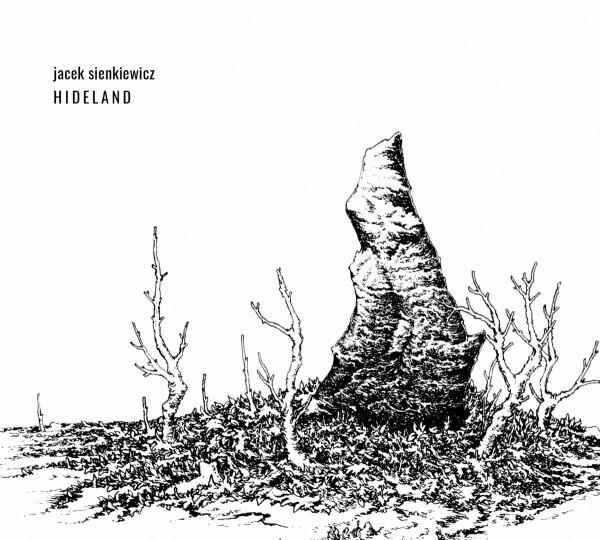 JACEK SIENKIEWICZ | Hideland ( Recognition ) – CD / LPJACEK SIENKIEWICZ | Hideland ( Recognition ) – CD / LP