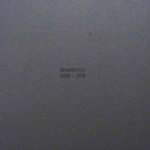 VARIOUS ARTISTS | SEMANTICA 2006 - 2016 10.I - EP