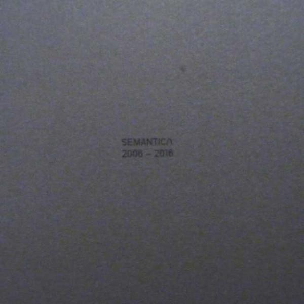 VARIOUS ARTISTS | SEMANTICA 2006 – 2016 10.I – EP