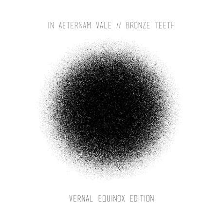 IN AETERNAM VALE & BRONZE TEETH | Vernal Equinox Edition ( Khemia ) - EP