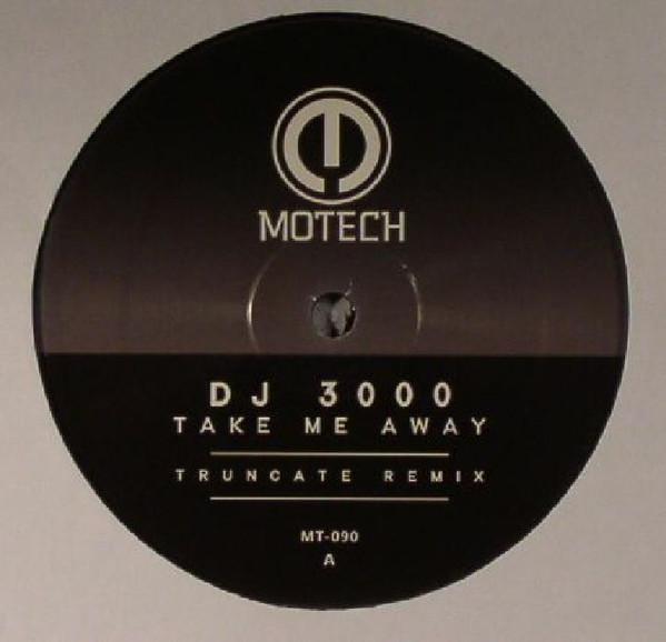 DJ 3000 |  Take Me Away ( Motech ) – EP