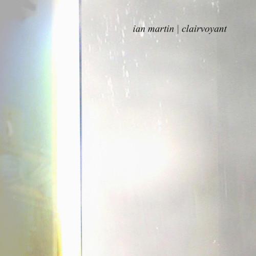 IAN MARTIN   Clairvoyant (diametric.) - CD