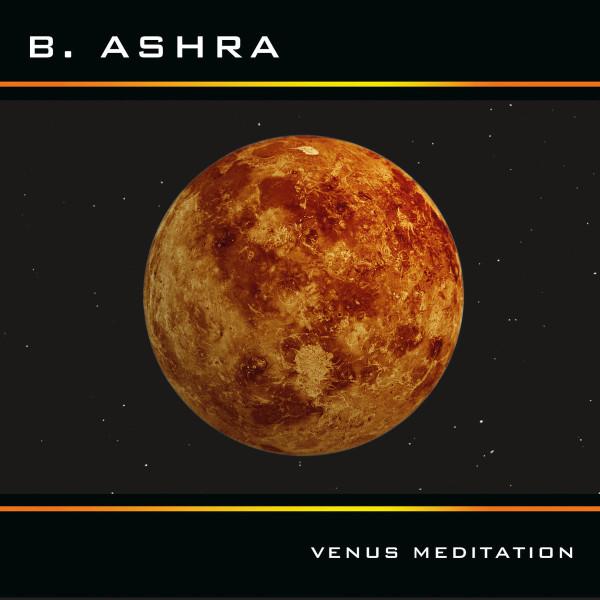 B.ASHRA | Venus Meditation (Klangwirkstoff) – CD