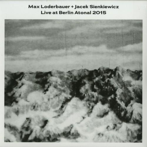 LODERBAUER/SIENKIEWICZ | Live at Berlin Atonal 2015 - Vinyl