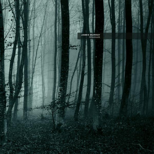 JAMES MURRAY   Ghostwalk (Ultimae) – Vinyl/Download