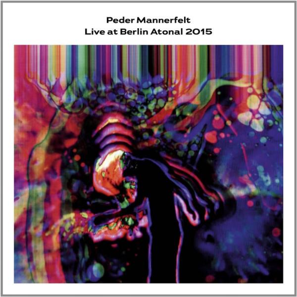 PEDER MANNERFELT | Live at Berlin Atonal 2015 – EP