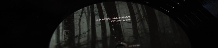 JAMES MURRAY | Ghostwalk (Ultimae) - Vinyl EP & Digital Pre-order
