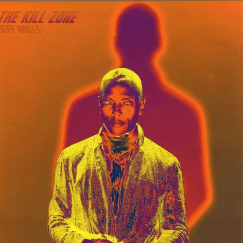 JEFF MILLS | The Kill Zone (Axis) - EP