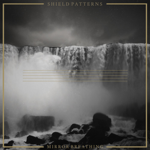 SHIELD PATTERNS | Mirror Breathing (Gizeh Records) - CD/LP