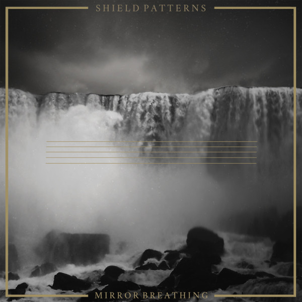 SHIELD PATTERNS | Mirror Breathing (Gizeh Records) – CD/LP