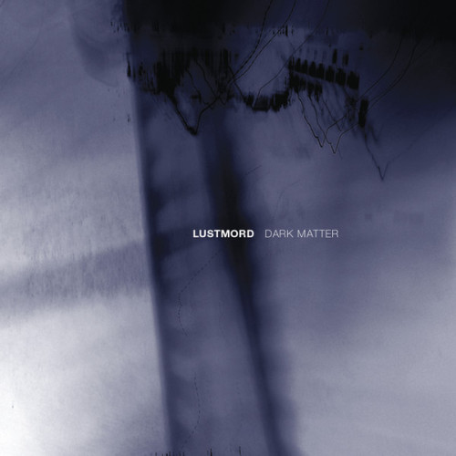 LUSTMORD | Dark Matter (Touch Music) - CD