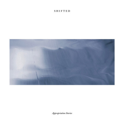 SHIFTED | Appropriation Stories (Hospital Productions) - LP